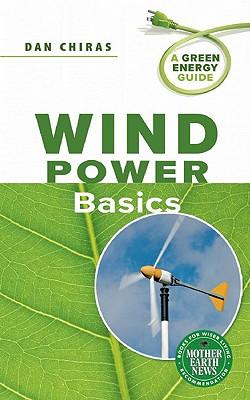 Wind Power Basics By Chiras, Dan